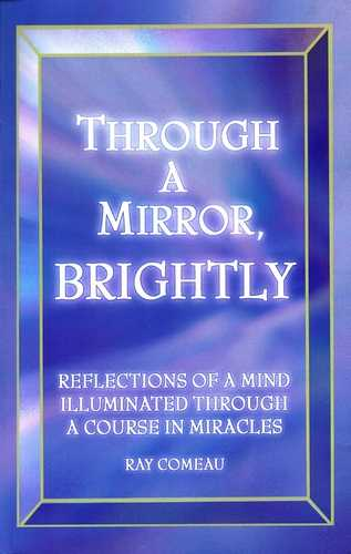 Ray Comeau - Through a Mirror Brightly