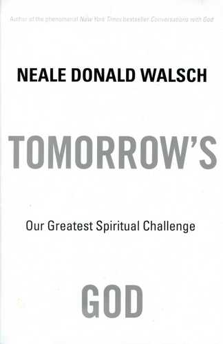 Neale Donald Walsch - Tomorrow's God