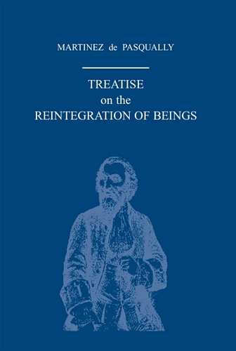 Martinez de Pasqually - Treatise on the Reintegration of Beings