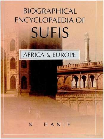 N. Hanif - Biographical Encyclopedia of Sufis - Africa & Europe
