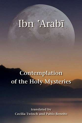 Ibn 'Arabi - Contemplation of the Holy Mysteries