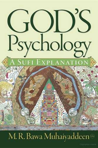M. Muhaiyaddeen - God's Psychology - A Sufi Explanation