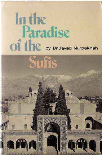 Javad Nurbakhsh - In the Paradise of the Sufis