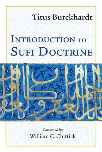 Titus Burckhardt - Introduction to the Sufi Doctrine