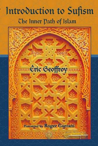Eric Geoffroy - Introduction to Sufism - The Inner Path of Islam
