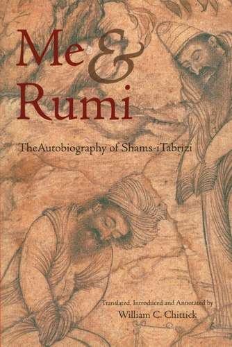 Shams i-Tabrizi - Me and Rumi
