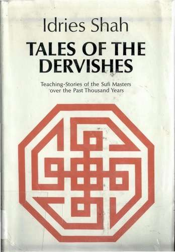 Idries Shah - Tales of the Dervishes