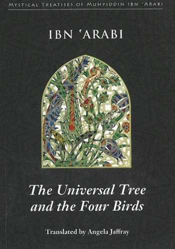 Ibn 'Arabi - The Universal Tree and the Four Birds