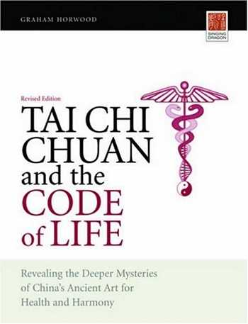 Graham Horwood - Tai Chi Chuan and the Code of Life