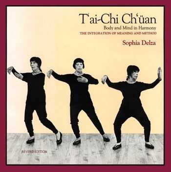 Sophia Delza - Tai-Chi Ch'uan - Body and Mind in Harmony