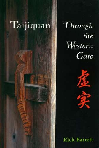 Rick Barrett - Taijiquan - Through the Western Gate