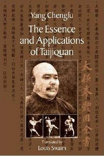 Yang Chengfu - The Essence and Applications of Taijiquan
