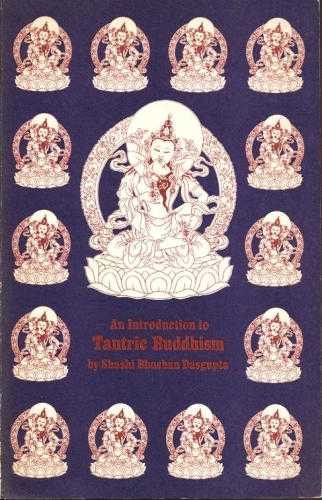 Shashi Bhushan Dasgupta - An Introduction to Tantric Buddhism