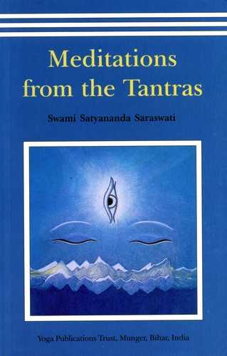 Swami Satyananda Saraswati - Meditations from the Tantras