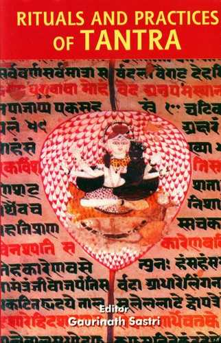 Gaurinath Sastri - Rituals and Practices of Tantra