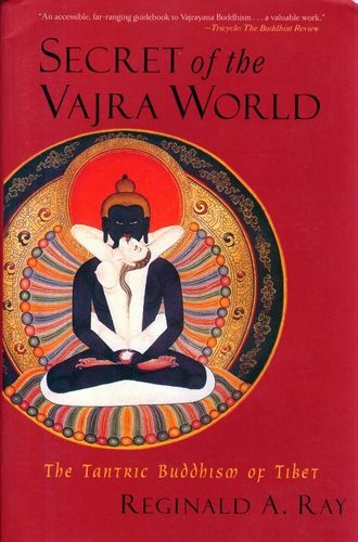 Reginald A. Ray - Secret of the Vajra World