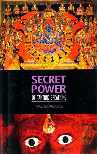 Swami Sivapriyananda - Secret Power of Tantrik Breathing