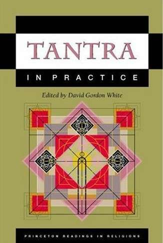 David Gordon White - Tantra in Practice