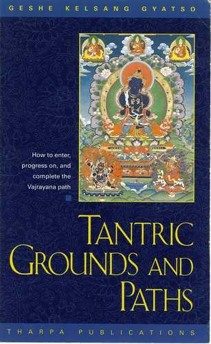 Geshe Kelsang Gyatso - Tantric Grounds and Paths