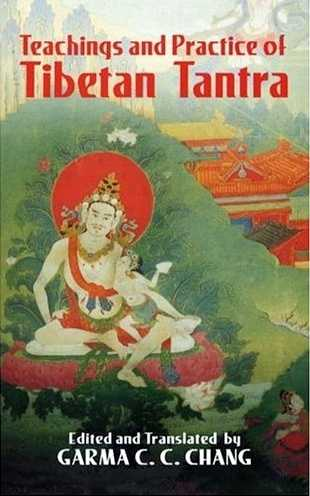 Garma C.C. Chang - Teachings and Practice of Tibetan Tantra