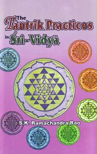 S.K. Ramchandra Rao - The Tantrik Practices of Sri-Vidya