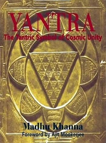 Madhu Khanna - Yantra - The Tantric Symbol of Cosmic Unity - Click pe imagine pentru închidere