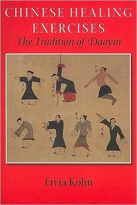 Livia Kohn - Chinese Healing Exercises - The Tradition of Daoyin