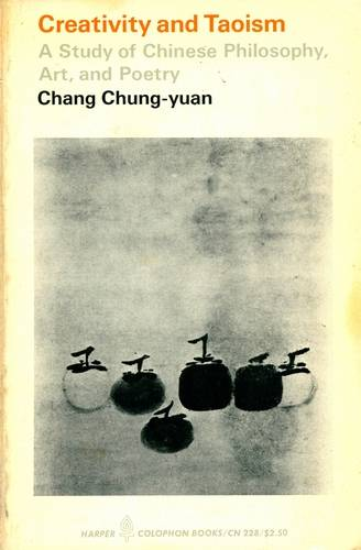 Chang Chung-yuan - Crativity and Taoism