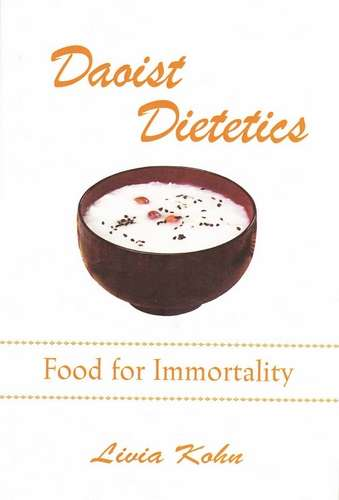 Livia Kohn - Daoist Dietetics - Food for Immortality