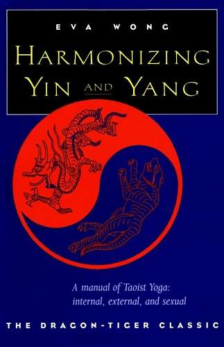 Eva Wong - Harmonizing Yin and Yang - A Manual of Taoist Yoga