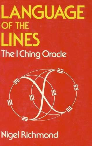 Nigel Richmond - Language of the Lines - The I Ching Oracle