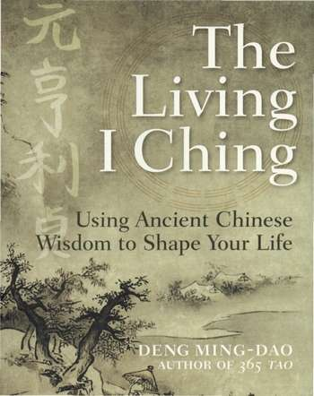 Deng Ming-Dao - The Living I Ching