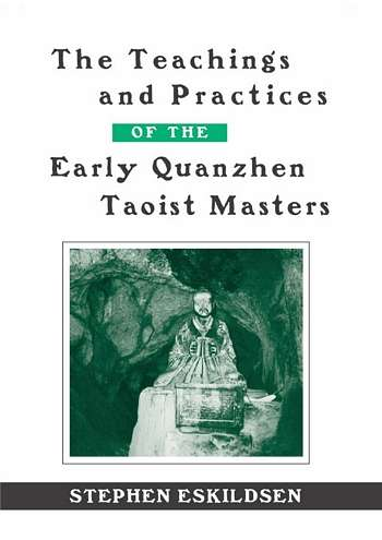 Stephen Eskildsen - The Early Quanzhen Taoist Masters