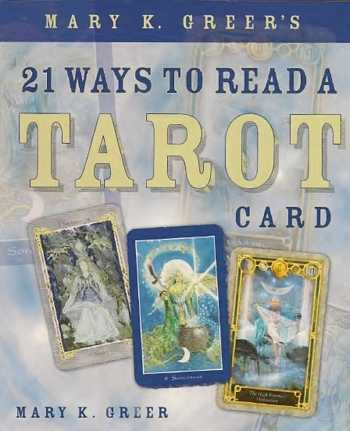 Mary K. Greers - 21 Ways to Read a Tarot Card