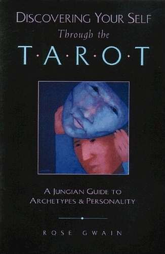 Rose Gwain - Discovering Yourself throught the Tarot