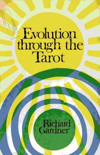 Richard Gardner - Evolution through the Tarot