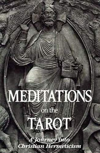 Meditations on the Tarot - A Journey into Christian Hermeticism