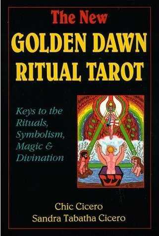 Chic Cicero - The New Golden Dawn Ritual Tarot