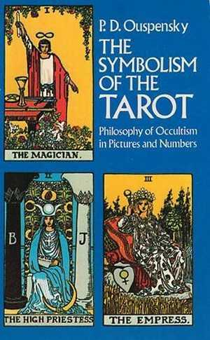 P.D. Ouspensky - The Symbolism of the Tarot
