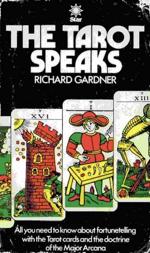 Richard Gardner - The Tarot Speaks
