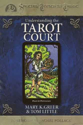 Mary K. Greer - Understanding the Tarot Court