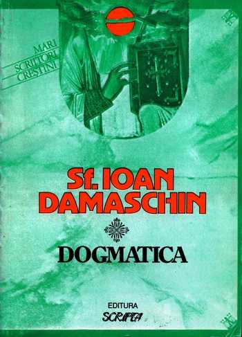 Sf. Ioan Damaschin - Dogmatica