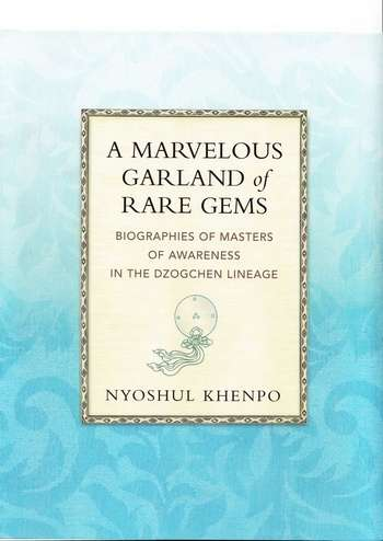 Nyoshul Khenpo - A Marvelous Garland of Rare Gems