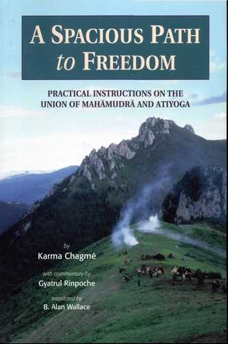Karma Chagme - A Spacious Path to Freedom