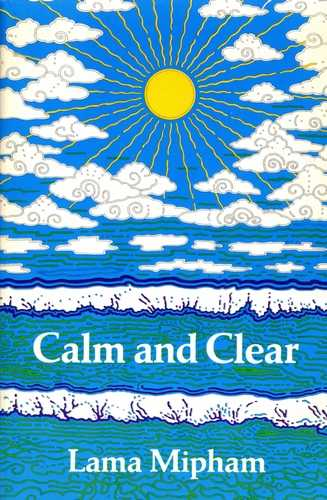 Lama Mipham - Calm and Clear