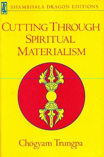Chogyam Trungpa - Cutting through Spiritual Materialism