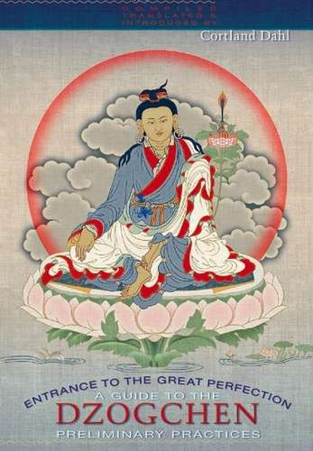 Cortland Dahl - Dzogchen - Entrance to the Great Perfection