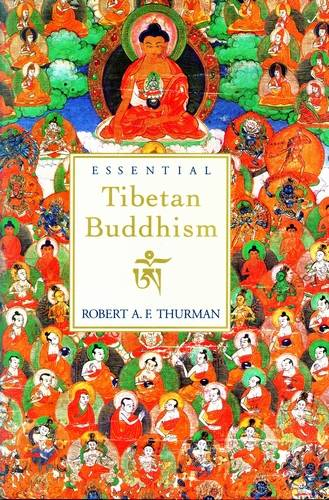 Robert A. E. Thurman - Essential Tibetan Buddhism