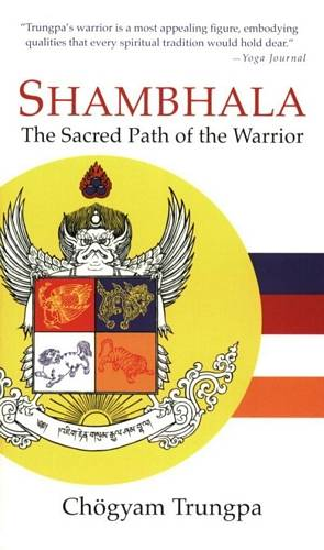 Chogyam Trungpa - Shambhala - The Sacred Path of the Warrior