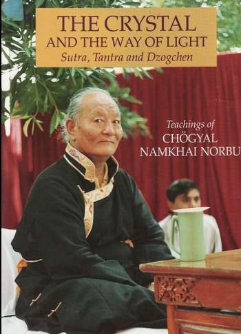 Chogyal Namkhai Norbu - The Crystal and the Way of Light